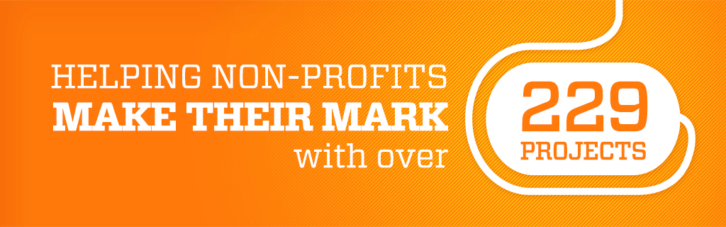 Helping non–profits make their mark with over 223 projects
